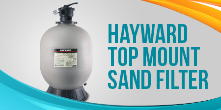 Hayward Top Mount Sand Filter