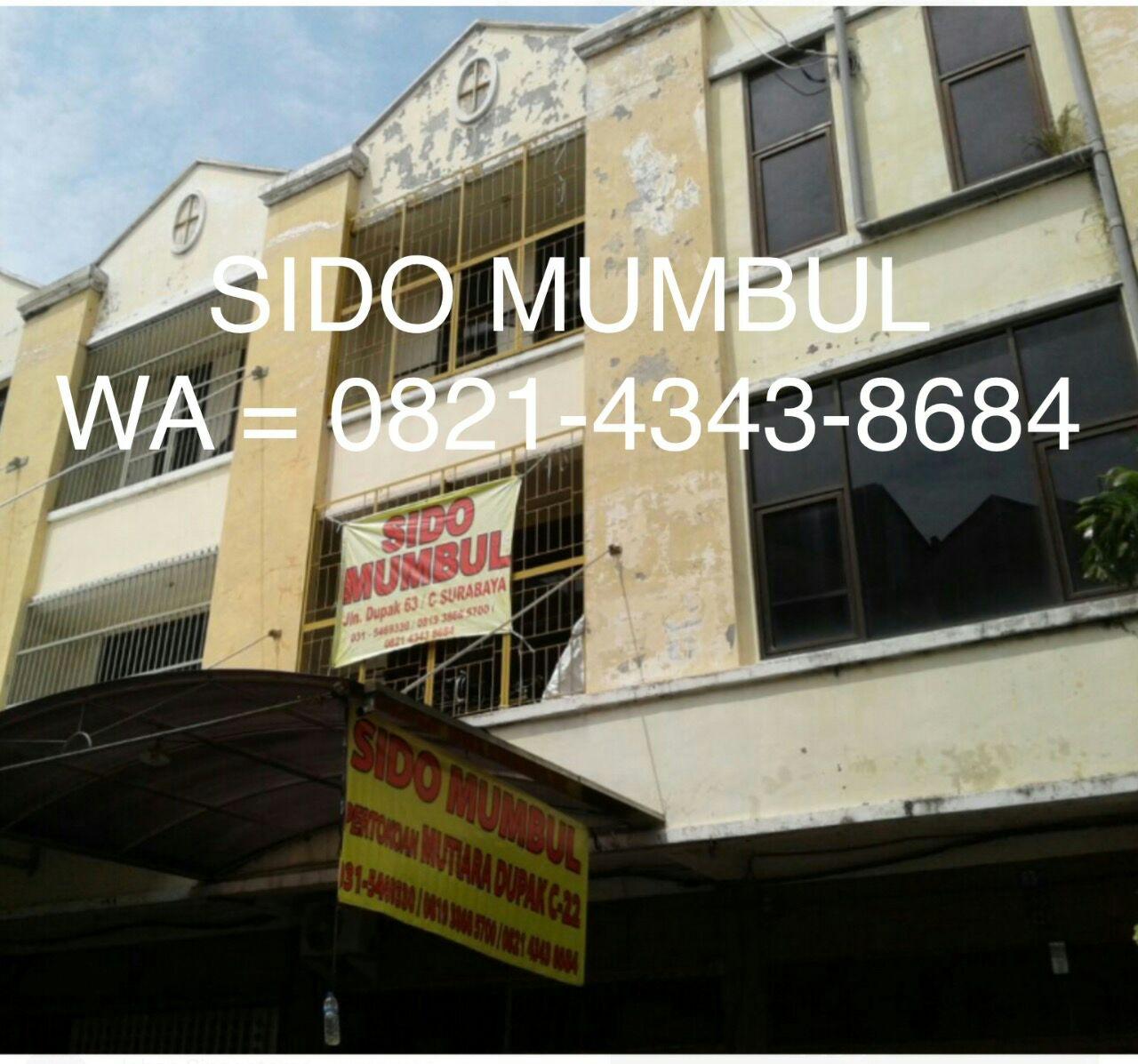 UD. SIDO MUMBUL - Jln. Dupak 63 / Pertokoan Mutiara Dupak C-22, 031-5469330 / 0821-4343-8684, Surabaya.